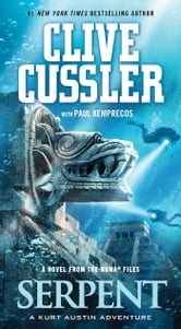 Serpent - A Novel from the NUMA files ebook by Clive Cussler,Paul Kemprecos