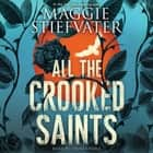 All the Crooked Saints audiobook by