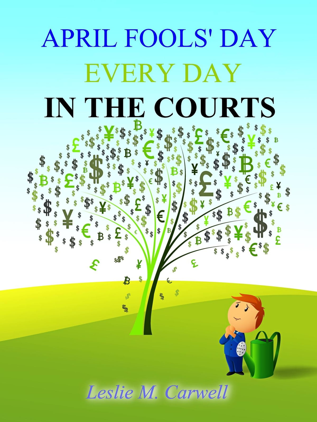 Every Day Seems To Be April Fools Day >> April Fools Day Every Day In The Courts E Kitap Leslie M Carwell
