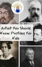 Artist You Should Know - Profiles for Kids ebook by Sam Simon