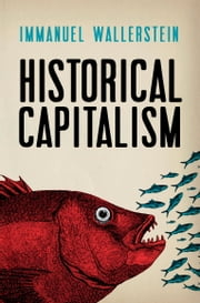 Historical Capitalism ebook by Immanuel Wallerstein