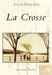 La Crosse ebook by Laura Godden,Paul Beck
