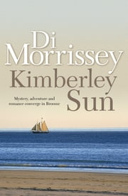 Kimberley Sun ebook by Di Morrissey
