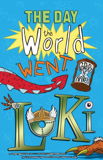 The Day the World Went Loki ebook by Robert J. Harris