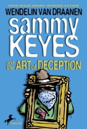 Sammy Keyes and the Art of Deception ebook by Wendelin Van Draanen