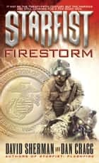 Starfist: Firestorm ebook by David Sherman, Dan Cragg