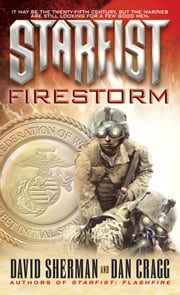Starfist: Firestorm ebook by David Sherman,Dan Cragg