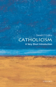 Catholicism: A Very Short Introduction ebook by Gerald O'Collins