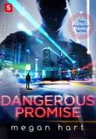 Dangerous Promise ebook by Megan Hart