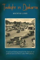 Twilight in Djakarta ebook by Mochtar Lubis