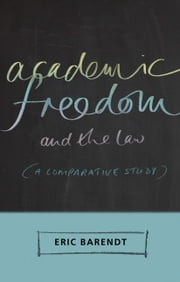 Academic Freedom and the Law - A Comparative Study ebook by Eric Barendt