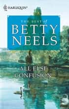 All Else Confusion ebook by Betty Neels