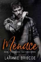 Menace - Police/Military Romance ebook by Laramie Briscoe