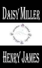 Daisy Miller - A Study in Two Parts ebook by Henry James