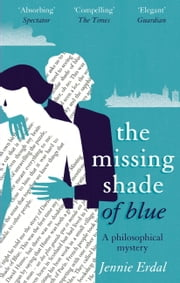 The Missing Shade Of Blue ebook by Jennie Erdal