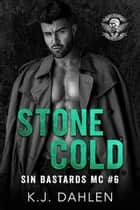 Stone Cold - Sin's Bastards MC, #6 ebook by Kj Dahlen