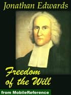 Freedom Of The Will (Mobi Classics) ebook by Jonathan Edwards