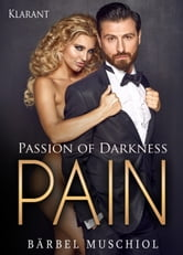 Passion of Darkness. PAIN - Erotischer Roman ebook by Bärbel Muschiol