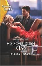 His Forbidden Kiss - A wrong brother, workplace romance ebook by Jessica Lemmon