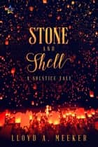 Stone and Shell ebook by Lloyd A. Meeker