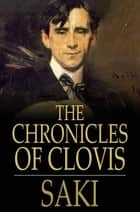 The Chronicles of Clovis ebook by Saki