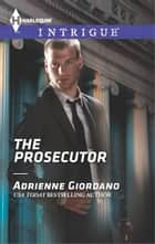 The Prosecutor ebook by Adrienne Giordano