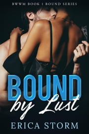 Bound by Lust - Bound, #1 ebook by Erica Storm