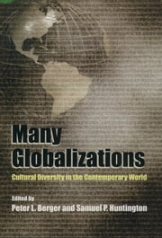 Many Globalizations : Cultural Diversity in the Contemporary World ebook by Peter L. Berger;Samuel P. Huntington