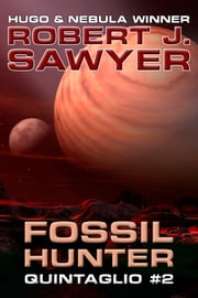 Fossil Hunter ebook by Robert J. Sawyer