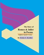 The Story of Romeo & Juliet in Poems ebook by Ericka Koehler