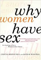 Why Women Have Sex ebook by David M. Buss,Cindy M. Meston