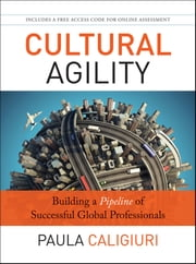 Cultural Agility - Building a Pipeline of Successful Global Professionals ebook by Paula Caligiuri
