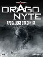 Dragonyte - Apocalisse Draconica ebook by Fabrizio Francato, Chris Cold