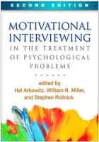 Motivational Interviewing in the Treatment of Psychological Problems, Second Edition ebook by Hal Arkowitz, PhD, Stephen Rollnick,...