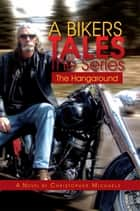 A Bikers Tales The Series ebook by Christopher Michaels
