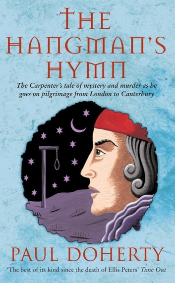 The Hangman's Hymn (Canterbury Tales Mysteries, Book 5) - A disturbing and compulsive tale from medieval England ebook by Paul Doherty