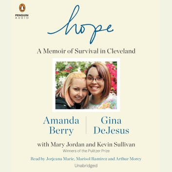 Hope - A Memoir of Survival in Cleveland audiobook by Amanda Berry,Gina DeJesus,Mary Jordan,Kevin Sullivan