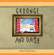 Groonge and Daisy - Moon Dreaming ebook by Natalie Duffy-Woodley
