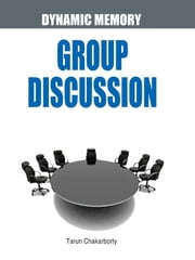 Dynamic Memory Group Discussion ebook by Tarun Chakarborty