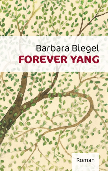 Forever Yang ebook by Barbara Biegel