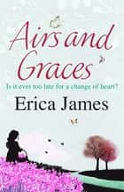 Airs and Graces ebook by Erica James