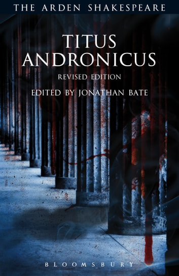 Titus Andronicus - Revised Edition ebook by Professor, Sir Jonathan Bate