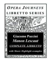 Puccini's MANON LESCAUT / Opera Journeys Libretto Series ebook by Fisher, Burton D.