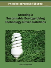 Creating a Sustainable Ecology Using Technology-Driven Solutions ebook by