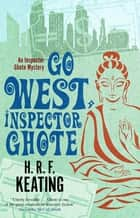 Go West, Inspector Ghote ebook by H. R. F. Keating, Vaseem Khan