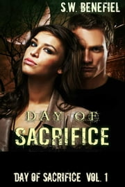Day of Sacrifice - Day of Sacrifice, #1 ebook by S.W. Benefiel
