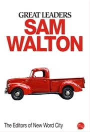 Great Leaders: Sam Walton ebook by The Editors of New Word City