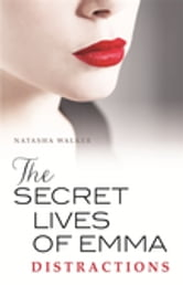 The Secret Lives of Emma: Distractions ebook by Natasha Walker