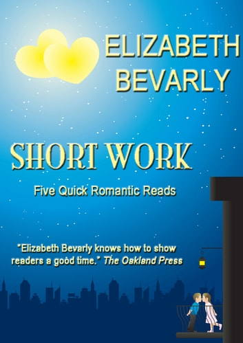 Short Work: 5 Quick Romantic Reads ebook by Elizabeth Bevarly