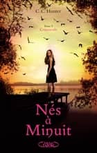 Nés à minuit T05 Crépuscule ebook by C. c. Hunter, Marianne Thirioux